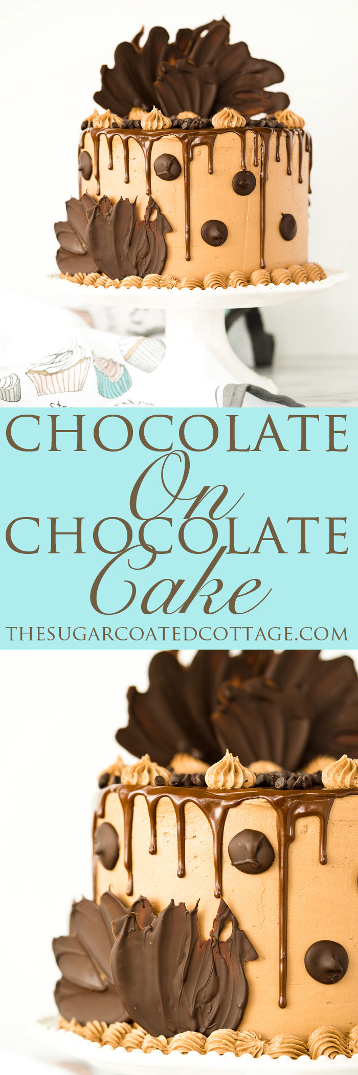 Chocolate On Chocolate Cake recipe. Chocolatey rich cake covered in a blanket of creamy Chocolate Swiss Meringue Buttercream. Dripping with chocolate ganache and adorned by more chocolate. | thesugarcoatedcottage.com