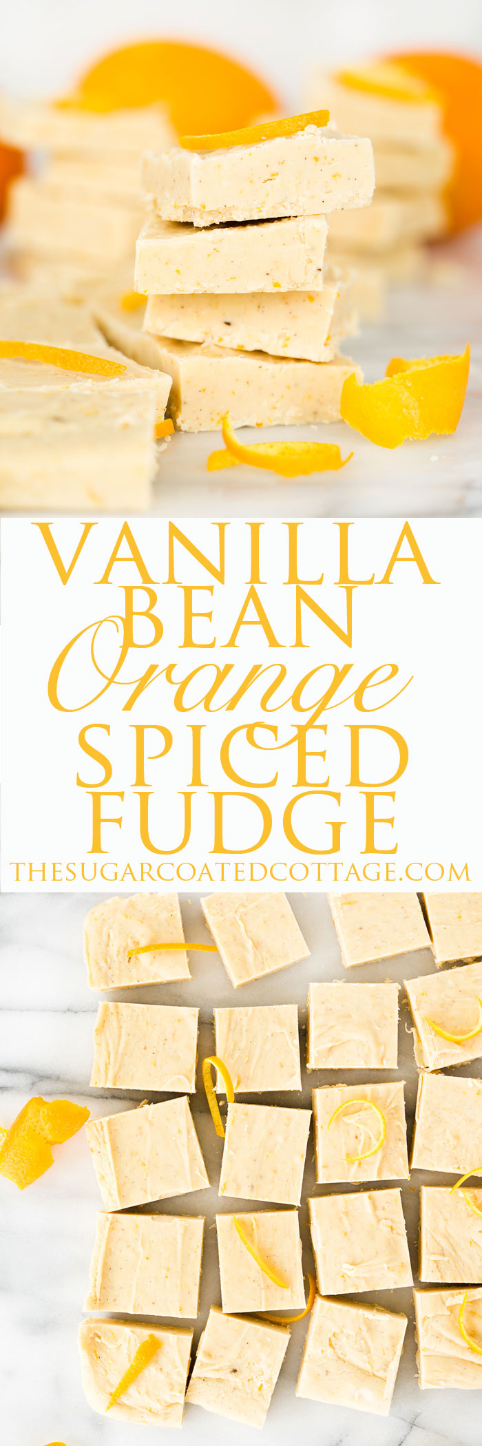Vanilla Bean Orange Spice Fudge Recipe. Smooth, creamy, melt in your mouth fudge with the bright freshness of orange and lightly spiced.   thesugarcoatedcottage.com