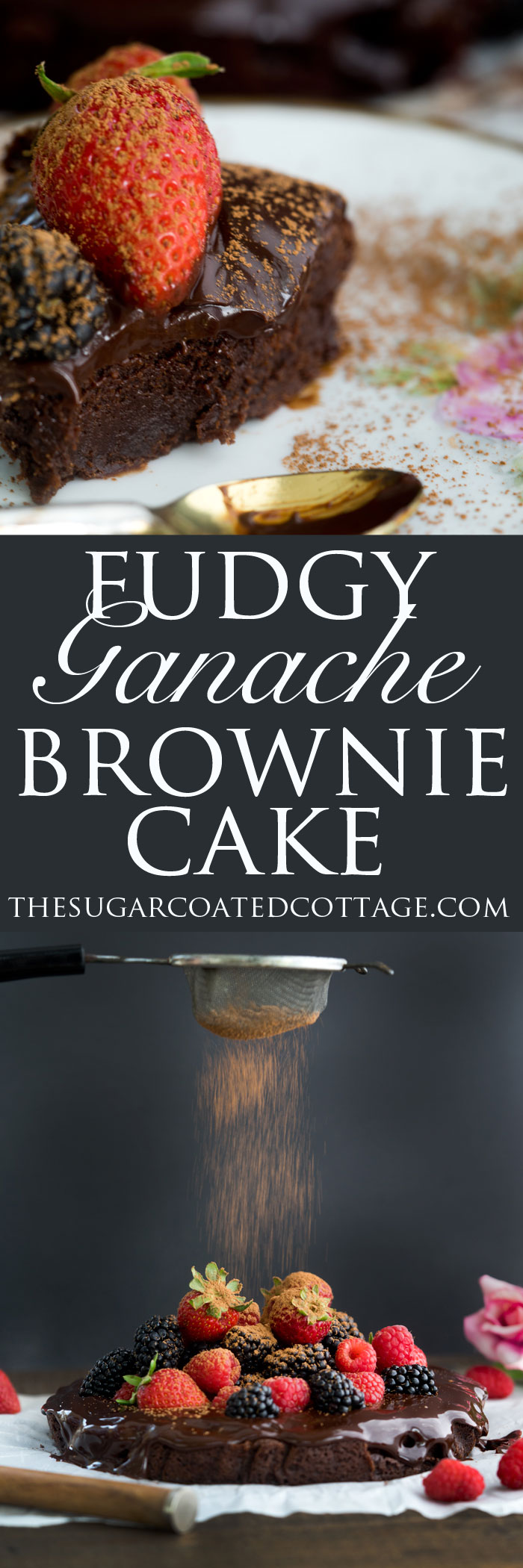Fudgy Ganache Brownie Cake. Rich fudgy brownie slathered in creamy ganache and topped with fresh berries. | thesugarcoatedcottage.com #brownies #cake