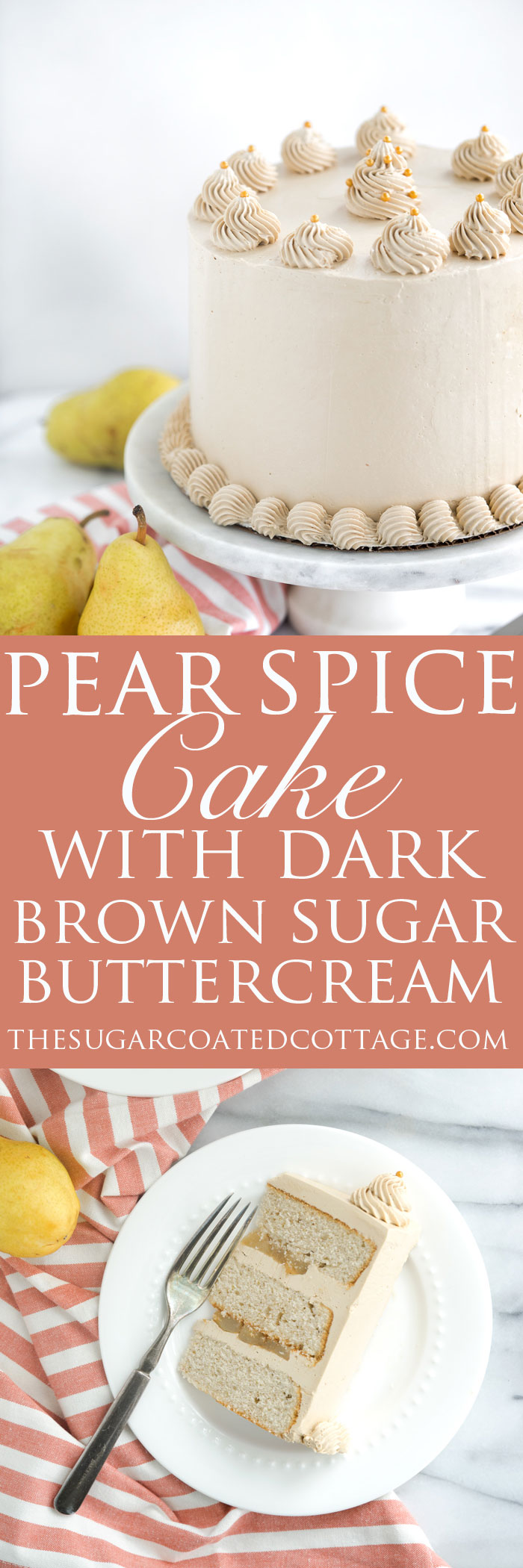 Pear Spice Cake with Dark Brown Sugar Buttercream. Layers of spice cake, caramelized pears and dark brown sugar buttercream. | thesugarcoatedcottage.com