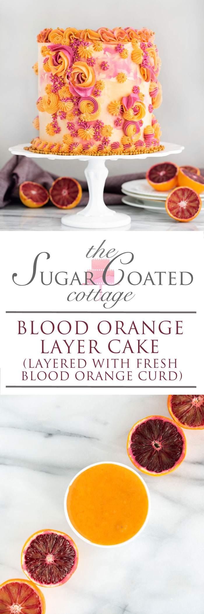 Blood Orange Cake. Blood orange scented cake layered with fresh blood orange curd. | thesugarcoatedcottage.com #bloodorange #orangecurd #cake #buttercream